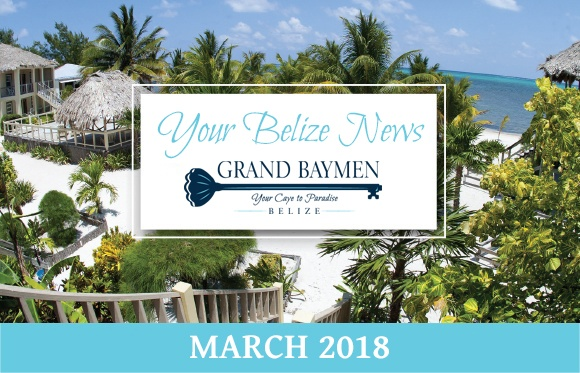 Your Belize News - March 2018